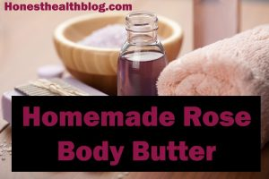 DIY Homemade Rose body butter